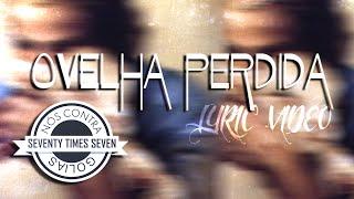 Seventy Times Seven - Ovelha Perdida(Lyric Video)