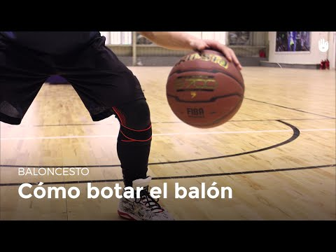 Cómo Botar El Balón | Baloncesto