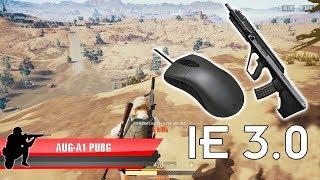 Test chuột chơi game IE 3.0 phiên bản 2017 và  AUG A1 trong PUBG