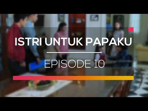 Istri Untuk Papaku - Episode 10