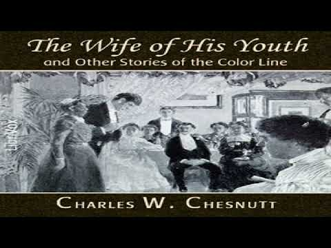 Wife of His Youth and Other Stories of the Color Line   Charles Waddell Chesnutt   Soundbook   1/4 Mp3