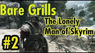 Bare Grills the Lonely Man of Skyrim - Episode 2 - Shriekwind Bastion