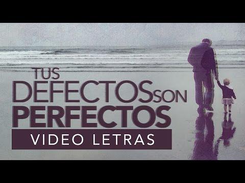 Tus Defectos Son Perfectos — [Audio Oficial] Dia del Padre