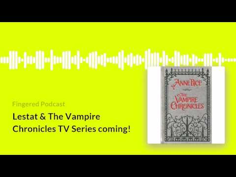 Lestat & The Vampire Chronicles TV Series coming!