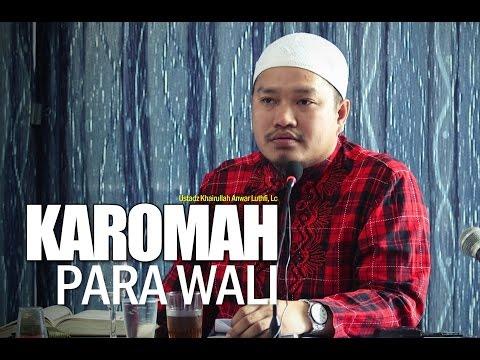 Ceramah Umum: Karomah Para Wali - Ustadz Khairullah Anwar Luthfi, Lc