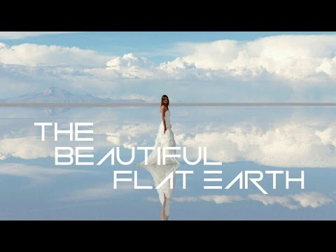THE BEAUTIFUL FLAT EARTH