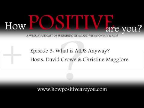 How Positive Are You? - Episode 3: What is AIDS Anyway?