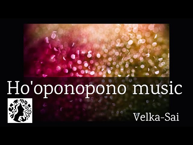 Velka-Sai - I Love You (ho'oponopono music )