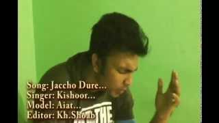 Jaccho dure jao tumi badha debo na ..by kishore..Model-Aiat..Bangla new sad song 2015