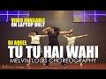 Tu Tu Hai Wahi | Melvin Louis Choreography | Dj Aqeel