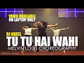 Download Tu Tu Hai Wahi | Melvin Louis Choreography | Dj Aqeel MP3 song and Music Video