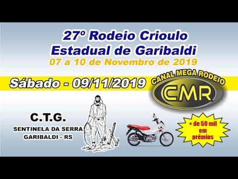 27º Rodeio Crioulo Estadual de Garibaldi – CTG Sentinela da Serra–Sábado 09/11/2019- Garibaldi-RS...