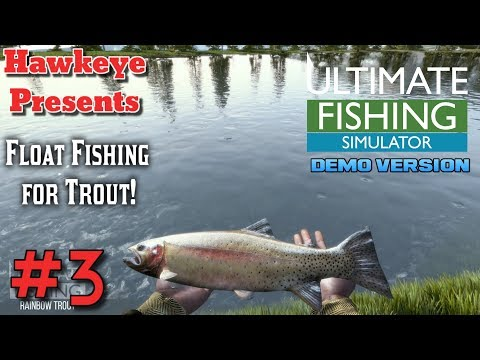 Ultimate Fishing Simulator - DEMO Version - Float Fishing for Trout!