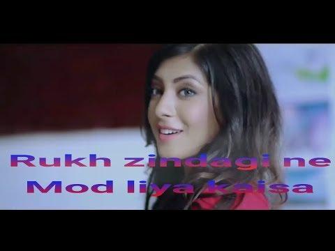 Rukh Zindagi Ne Mod Liya Kaisa || Humne Socha Nahin Tha Kabhi Aisa