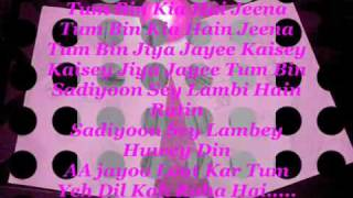 (¯`v´¯)-» Tum Bin Jiya Jaye Kaise Whit LyriCs «-(¯`v´¯)..mp4