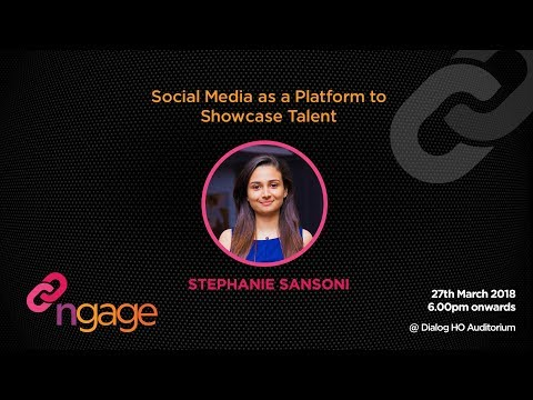 #ngage 10.0 Talk : Social Media as a Platform to Showcase Talent - Stephanie Sansoni