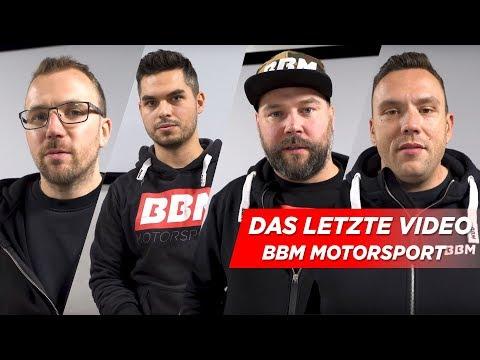 Das letzte Video | BBM Motorsport