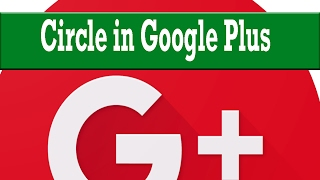 How To Create Circle in Google Plus (2018) | New G+ Account Interface