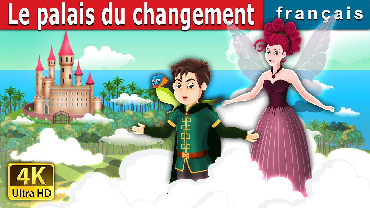 Download Le palais du changement | The Place of Change | Contes De Fées Français