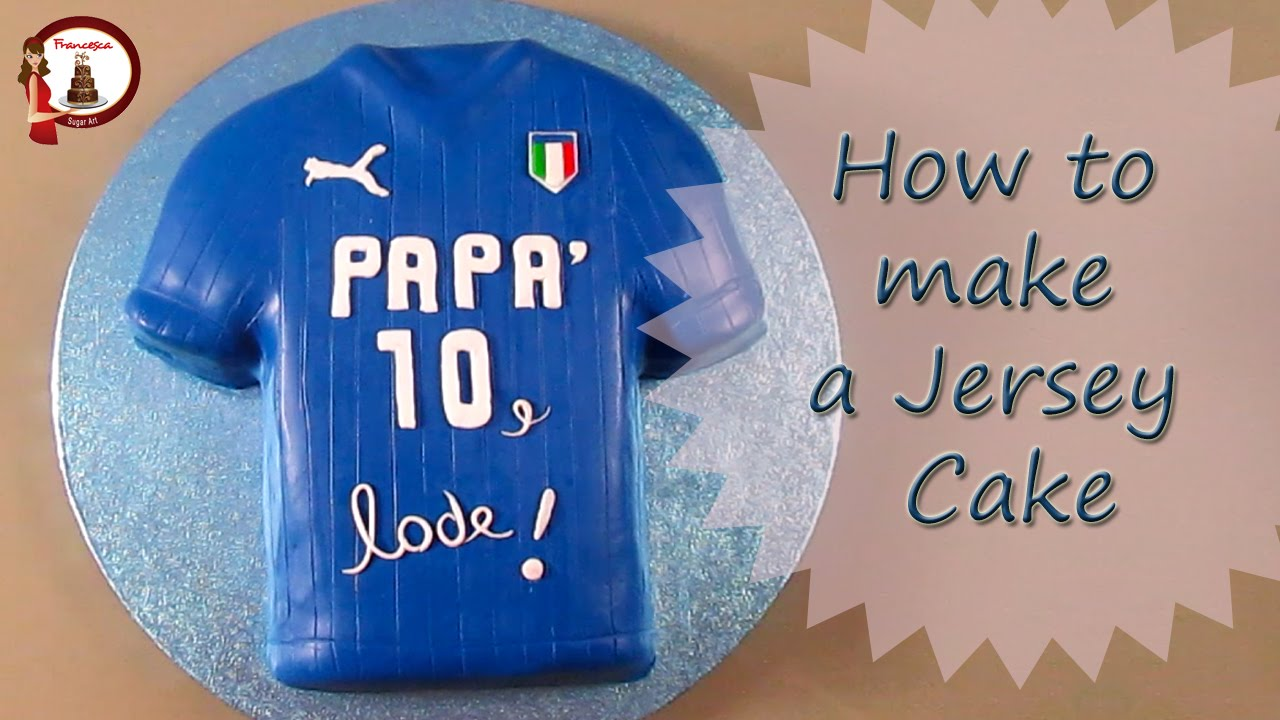 How To Make A Football Jersey Cake For Father Day Youtube