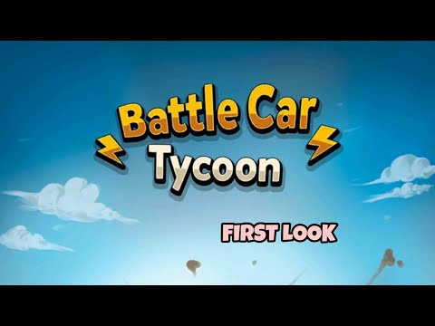 Battle Car Tycoon - First Look - Idle Game - Android Gameplay FHD 2019 - 동영상