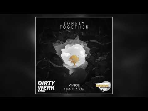 Avicii ft. Rita Ora - Lonely Together (Dirty Werk & Country Club Martini Crew Remix)