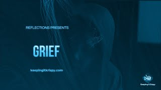 Kevin Key Presents Reflections (Inspirational Shorts): Grief