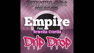 Download Empire Cast Ft. Newella Cruella - Drip Drop (DirtyRichx Remix) MP3 song and Music Video