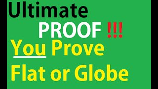 100%  KNOW if the Earth is A Globe Or Flat - It will soon be over!