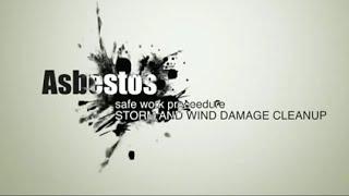 Asbestos - safe work procedure - storm and wind damage cleanup
