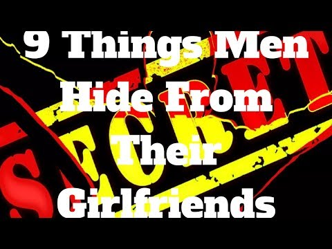 Thumbnail: 9 Things Men Hide From Their Girlfriends