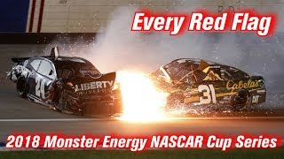 Every Red Flag: 2018 Monster Energy NASCAR Cup Series