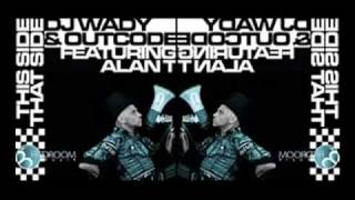 DJ Wady & Outcode Feat Alan T - This Side That Side (original mix)