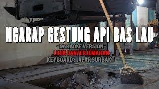 Lagu Karo - Ngarap Gestung Api Bas Lau (Karaoke No Vokal) Lirik + Terjemahan