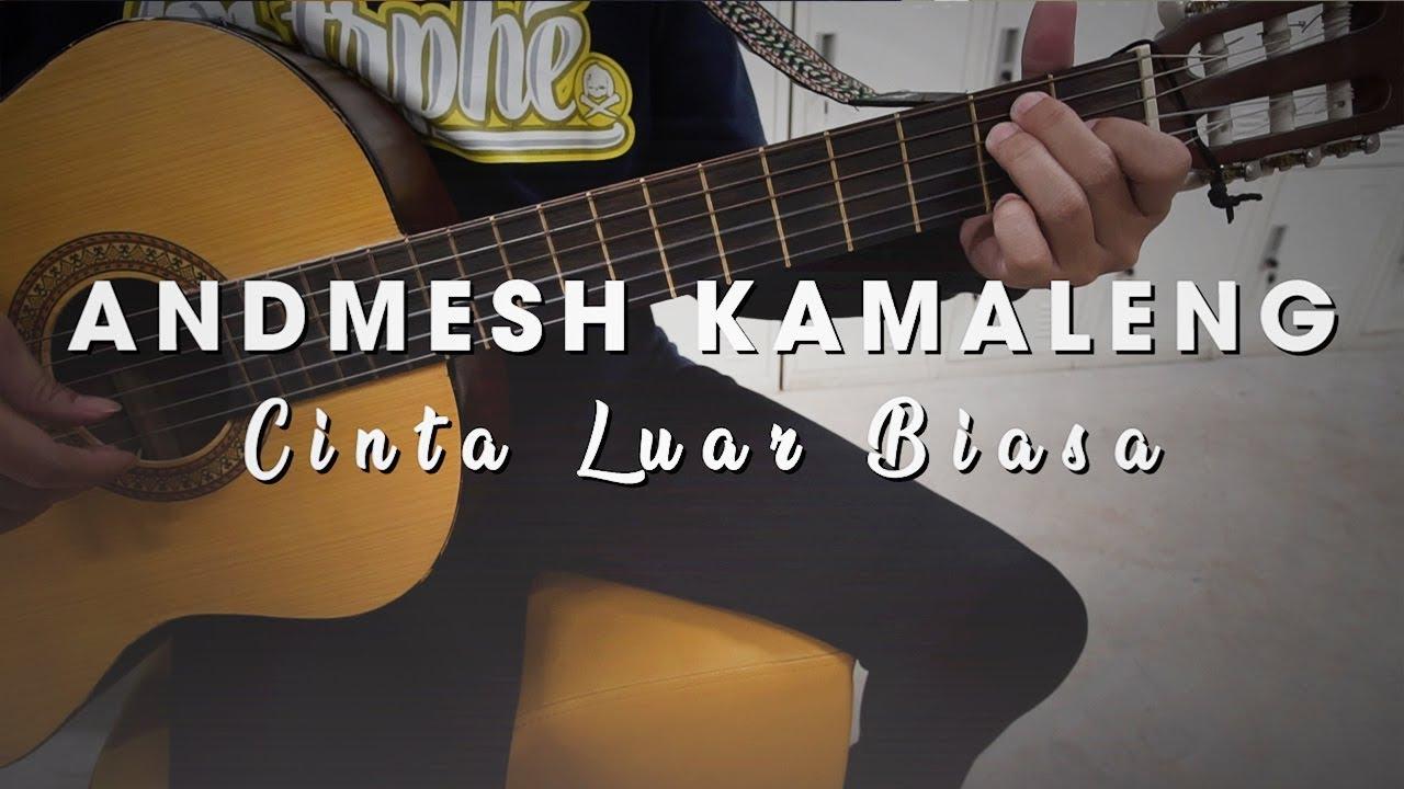 Chord Kunci Gitar Lagu Andmesh Cinta Luar Biasa Karaoke Version Youtube