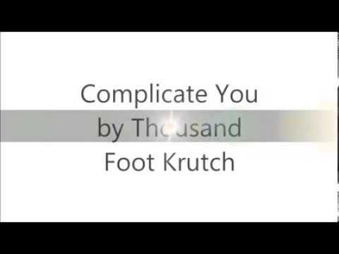 Complicate You by Thousand Foot Krutch Lyrics Video