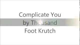 Complicate You by Thousand Foot Krutch Lyrics Video