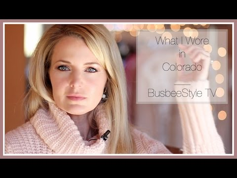 What I Wore #7 | in Colorado | BusbeeStyle TV