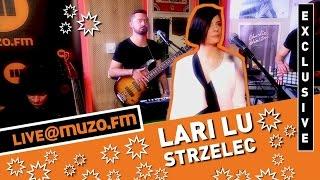 Lari Lu - Strzelec (Live at MUZO.FM)