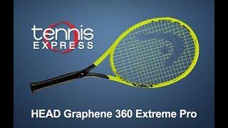 HEAD Graphene 360 Extreme Pro Tennis Racquet Review | Tennis Express
