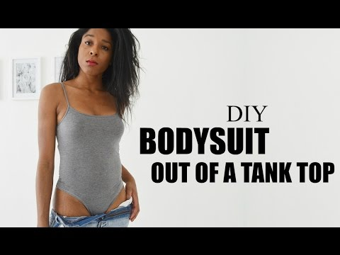 DIY TRANSFORMATION - BODYSUIT OUT OF A TANK TOP