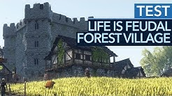 Life is Feudal: Forest Village im Test - Release? Wohl eher Early Access!