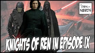 Knights of Ren in Episode IX | Why Supreme Leader Kylo Ren WILL Grow the Order | Star Wars Theory
