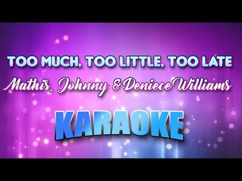 Mathis, Johnny & Deniece Williams - (Duet) Too Much, Too Little, Too Late (Karaoke & Lyrics)