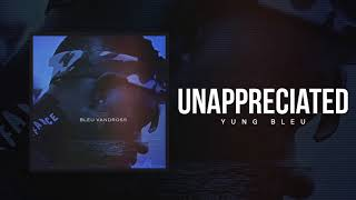 "Yung Bleu ""Unappreciated"" (Official Audio)"
