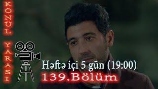 Könül yarası (139-cu bölüm) - TAM HİSSƏ
