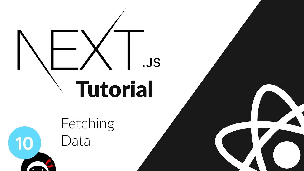 Next.js Tutorial - Fetching Data (getStaticProps)