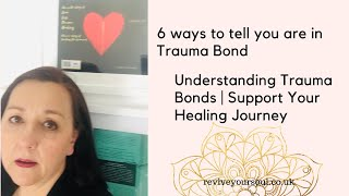 6 Ways to tell you are in Trauma Bond | Understanding Trauma Bonding | Support Your Healing Journey