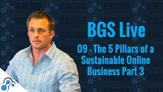 The 5 Pillars Of A Sustainable Online Business Part 3