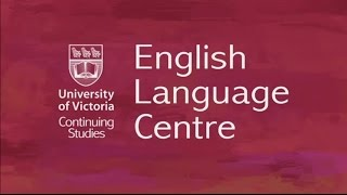 Welcome to ELC (English version) - English Language Centre, University of Victoria